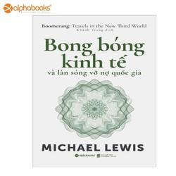 Sách alphabooks - Bong bóng kinh tế và làn sóng vỡ nợ quốc gia