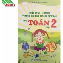 Sách - Phiếu ôn tập kiểm tra đánh giá kiến thức học sinh theo tuần môn Toán lớp 2 học kì 1
