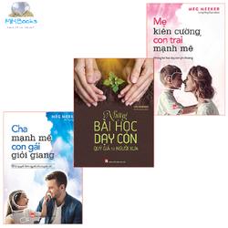 Combo Sách: Mẹ Kiên Cường + Cha Mạnh Mẽ + Những Bài Học Dạy Con Quý Giá