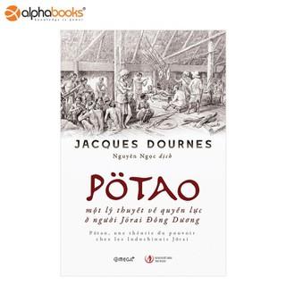 Sách Omega Plus - PoTao Một lý thuyết về quyền lực ở người Jorai Đông Dương - 8935270701093 thumbnail