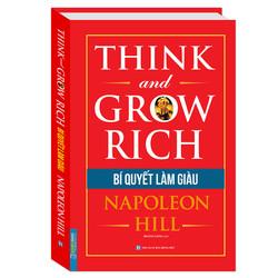 Think And Grow Rich - Bí Quyết Làm Giàu (Bìa Cứng)