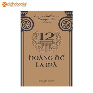 Sách alphabooks - 12 Hoàng đế La Mã - 8935270701161 thumbnail