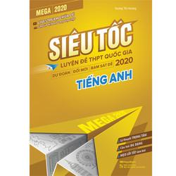 Mega 2020 - Siêu Tốc Luyện Đề THPT Quốc Gia 2020 Tiếng Anh - 43823367