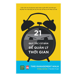 Time Management Ninja - 21 Quy Tắc Cơ Bản Để Quản Lý Thời Gian
