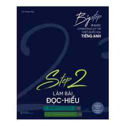 Big Step - 4 Bước Chinh Phục Kì Thi Thpt Quốc Gia Tiếng Anh - Step 2 Làm Bài Đọc Hiểu - 15259340