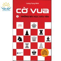 Cờ vua, Những bài học đầu tiên - Tập 1, (Sách dạy học chơi cờ, giúp rèn luyện tư duy, phát triển trí tuệ thông minh cho trẻ em) - LM1-L19-2020