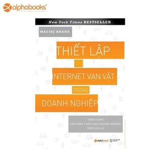 Sách Alphabooks - Thiết lập internet vạn vật trong doanh nghiệp - 8935251405392 thumbnail