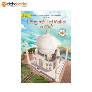 Sách Alphabooks - Bộ sách tri thức phổ thông những địa danh làm nên lịch sử-Lăng mộ Taj Mahal ở đâu - 8935251411454 thumbnail