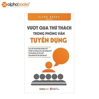 Sách Alphabooks - Vượt qua thử thách trong phỏng vấn tuyển dụng - 8935251409000 thumbnail