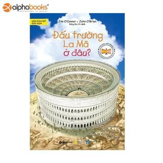 Sách Alphabooks - Bộ sách tri thức phổ thông những địa danh làm nên lịch sử-đấu trường La Mã ở đâu - 8935251411461 thumbnail