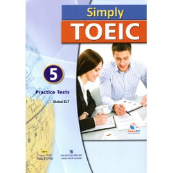 Simply TOEIC 5 Practice Tests (Kèm CD)