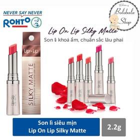 [TẶNG LỊCH ĐỂ BÀN] Son lì siêu mịn dưỡng tối ưu Lip On Lip Silky Matte 2,2g - SON-LIPONLIP-SILKY-HOP2.2