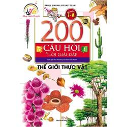 Sách 200 Câu Hỏi & Lời Giải Đáp - Thế Giới Thực Vật