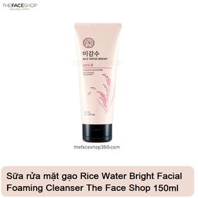 Sữa rửa mặt gạo Rice Water Bright Facial Foaming Cleanser The Face Shop 150ml - Sữa rửa mặt gạo The Face Shop 150ml