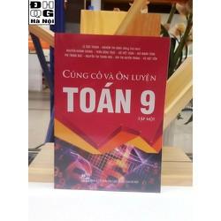 Sách toán 9-Củng cố và Ôn luyện Toán 9 Tập 1