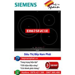 Bếp từ 3 vùng nấu cao cấp Siemens EH675FJC1E 4 mức chiên , xào, rán nhập khẩu Tây Ban Nha