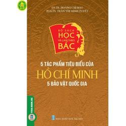 Học Và Làm Theo Bác: 5 Tác Phẩm Tiêu Biểu Của Hồ Chí Minh- 5 Bảo Vật Quốc Gia
