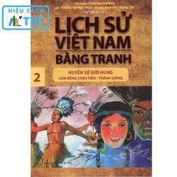 Lịch sử Việt Nam bằng tranh - Tập 02: Huyền sử đời Hùng: Con Rồng Cháu Tiên, Thánh Gióng