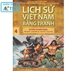 Lịch sử Việt Nam bằng tranh - Tập 04: Huyền sử đời Hùng: Tiên Dung - Chử Đồng Tử