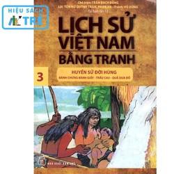 Lịch sử Việt Nam bằng tranh - Tập 03: Huyền sử đời Hùng: Bánh Chưng bánh Giầy