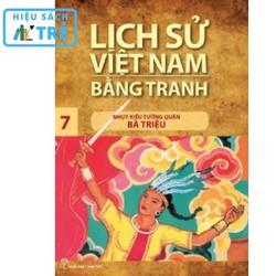Lịch sử Việt Nam bằng tranh - Tập 07: Nhụy kiều tướng quân Bà Triệu
