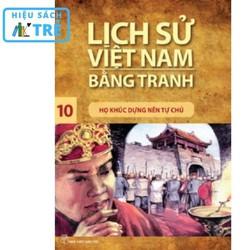 Lịch sử Việt Nam bằng tranh - Tập 10: Họ Khúc dựng nền tự chủ