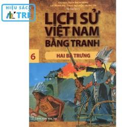 Lịch sử Việt Nam bằng tranh - Tập 06: Hai Bà Trưng