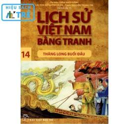 Lịch sử Việt Nam bằng tranh - Tập 14: Thăng Long buổi đầu