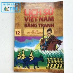 Lịch sử Việt Nam bằng tranh - Tập 12: Cờ lau Vạn Thắng Vương