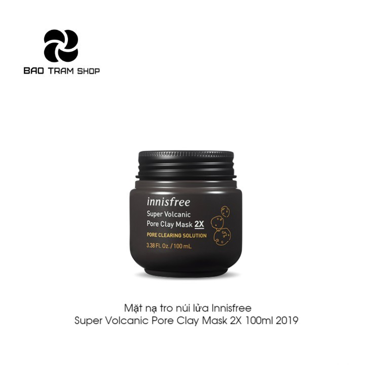 Mặt nạ tro núi lửa Innisfree. Super Volcanic Pore Clay Mask 2X 100ml
