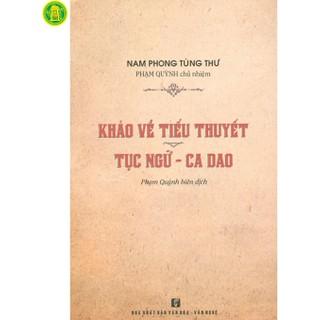 Khảo Về Tiểu Thuyết Tục Ngữ - Ca Dao - 9786046864196 thumbnail
