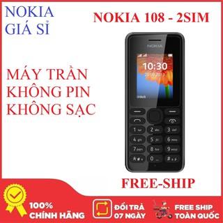 Điện thoại Nokia 108 - 2 Sim - Máy trần (không pin sạc) - Nokia giá sỉ