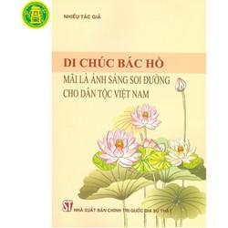 Di Chúc Bác Hồ Mãi Là Ánh Sáng Soi Đường Cho Dân Tộc Việt Nam