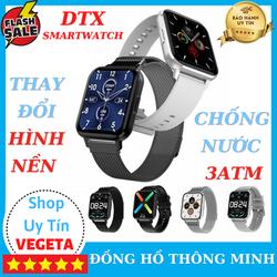 Đồng hồ thông minh DTX Smart Watch - Thay dây thay đổi được hình nền, chống nước chuẩn 3ATM, Màn hình tràn viền 1,78inch