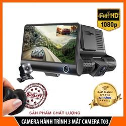 Camera hành trình ô tô 3 mắt camera T03, màn hình 4 inh full HD, ghi hình đa chiều