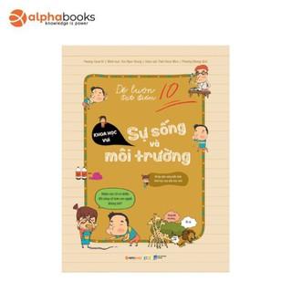 Sách Alphabooks - Để Luôn Đạt Điểm 10 - Sự Sống Và Môi Trường - 8935251412543 thumbnail