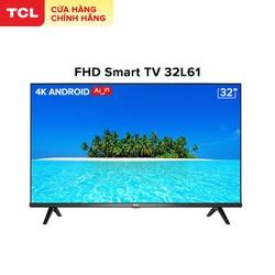 TV Thông Minh TCL 32L61 - Android 8.0 32 inch HD wifi - HDR, Micro Dimming, Dolby, Chromecast, T-cast, AI+IN - Tivi giá rẻ chất lượng – Gian Hàng Chính Hãng - Bảo hành 3 năm