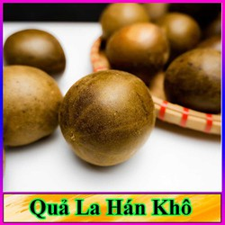 Quả La Hán Khô - Đặc sản ba miền - Dược thảo quý cho mọi nhà