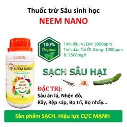 Thuốc trừ sâu sinh học NEEM NANO - Quét sạch sâu bệnh, nhện đỏ, rầy, rệp sáp, bọ nhẩy, trĩ, côn trùng chích hút - Sản phẩm sạch 100% từ Thiên Nhiên