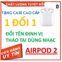 TAI NGHE BLUETOOTH AIRPOD 2 [1 ĐỔI 1] TAI NGHE ĐỔI TÊN ĐỊNH VỊ [ BẢN CAO CẤP ]