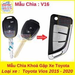 Chìa Khoá Gập xe Toyota Vios 2015 đến 2020 mẫu v16