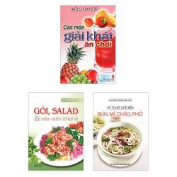 Sách Bộ Sách Gỏi Salad Các Món Khai Vị + Các Món Giải Khát Ăn Chơi + Kỹ Thuật Chế Biến Bún, Mì, Cháo, Phở (Bộ 3 Cuốn)