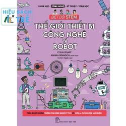 Biệt Đội Stem - Công Nghệ - Thế Giới Thiết Bị Công Nghệ Và Robot - Colin Stuart