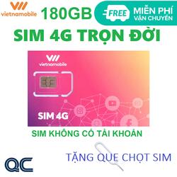 Sim 4G 180GB trọn đời không có tài khoản tặng que lấy sim miễn phí vận chuyển