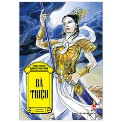 Lịch sử Việt Nam bằng tranh – Tập 07: Nhụy kiều tướng quân Bà Triệu