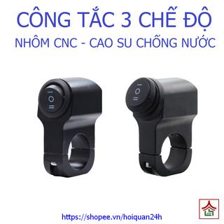 Công tắc ghi đông 3 chế độ bằng nhôm cnc gắn đèn trợ sáng cho xe máy, xe điện - Cong Tac 3 Che Do thumbnail