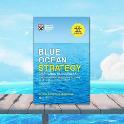 Blue Ocean Strategy – Chiến Lược Đại Dương Xanh (Bìa Cứng) (Tái Bản)