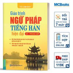 Giáo trình ngữ pháp tiếng Hán hiện đại - Sơ trung cấp - MCbooks